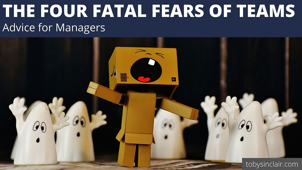 Four Fatal Fears of Teams