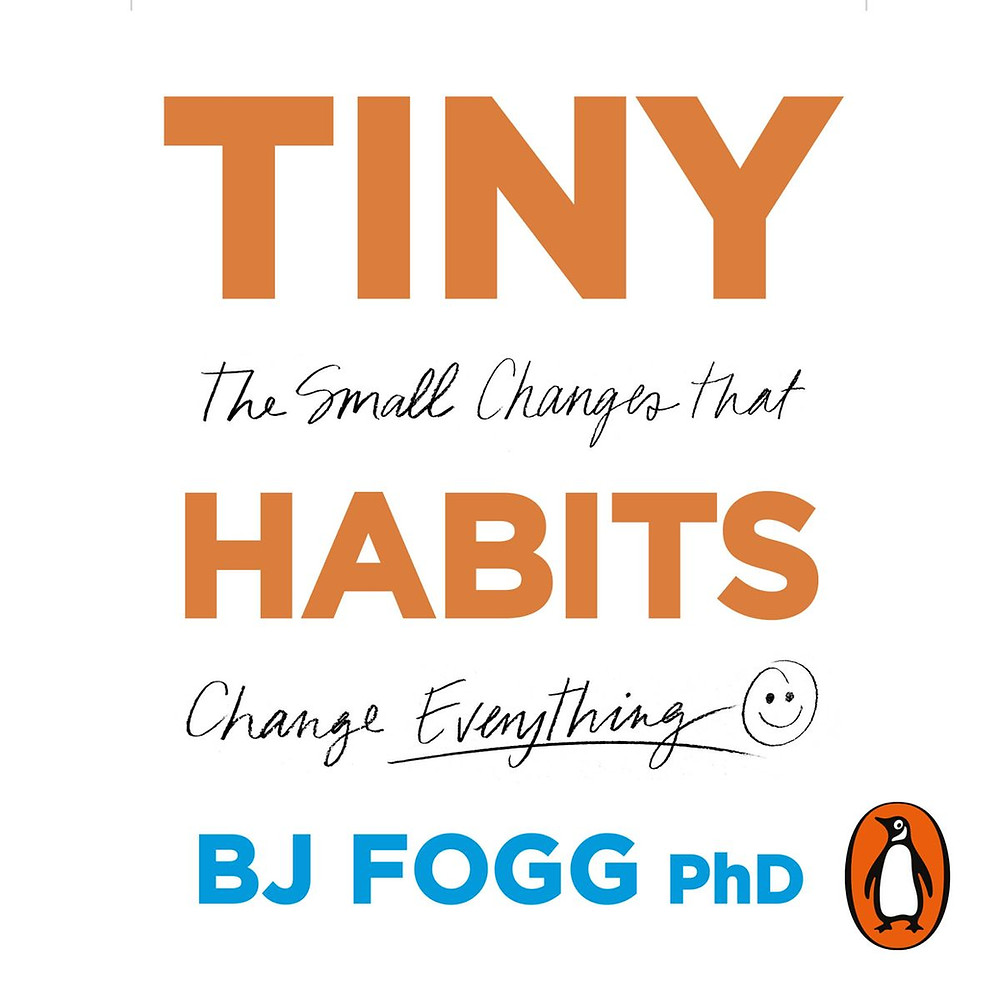 Book Cover of Tiny Habits by BJ Fogg