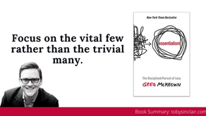 Book Summary: Essentialism by Greg McKeown - The Disciplined Pursuit of Less