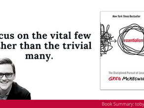 Book Summary: Essentialism - The Disciplined Pursuit of Less by Greg McKeown