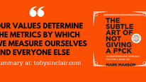 Book Summary: The Subtle Art of Not Giving a F*ck by Mark Manson | The 3 Big Ideas and Quotes