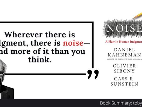 Book Summary: Noise by Daniel Kahneman, Olivier Sibony, Cass Sunstein