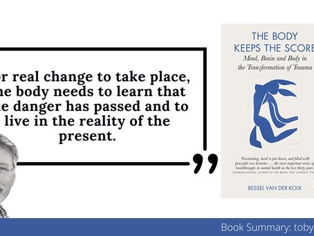 The Body Keeps The Score Summary By Bessel Van Der Kolk