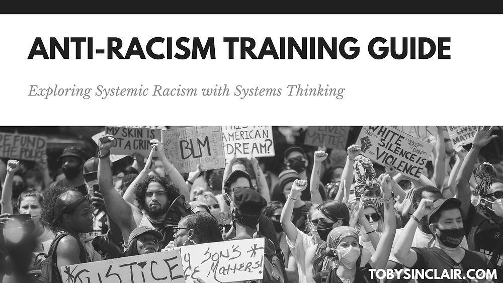 Anti Racism Training Guide by Toby Sinclair