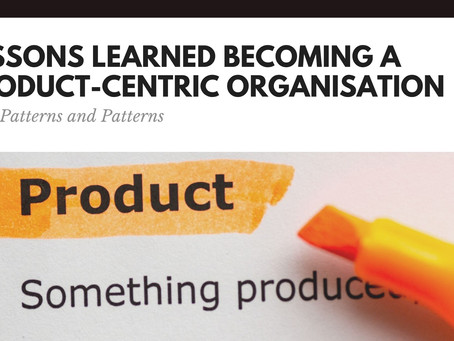 Lessons Learned Becoming a Product-Centric Organisation | SEACON 2020