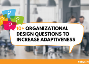 10+ Organizational Design Questions to Increase Adaptiveness