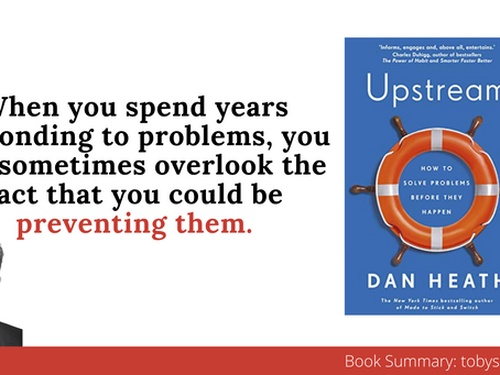 Book Summary: Upstream by Dan Heath | How to solve problems with Systems Thinking