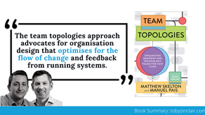 Book Summary: Team Topologies   Organizing Business and Technology Teams for Fast Flow