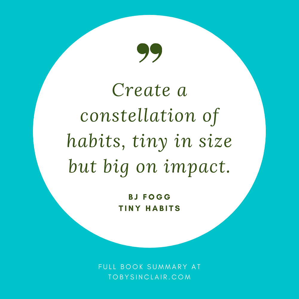 Tiny Habits Quote - Create a constellation of habits, tiny in size but big on impact