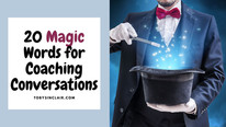 20 Magic Words for Coaching Conversations | Toby Sinclair