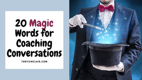 20 Magic Words for Coaching Conversations   Toby Sinclair