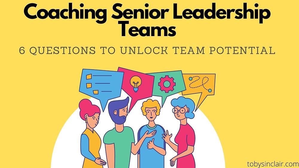 Coaching Senior Leadership Teams