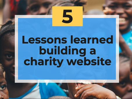5 Lessons learned building a charity website