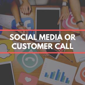 Social media or customer call?