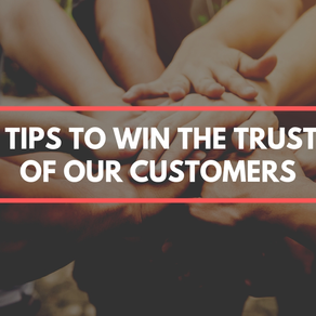Tips to win the trust of our customers