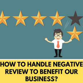 How to handle negative reviews to benefit our business?