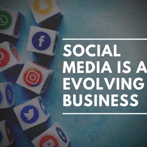 Social media is an evolving business.