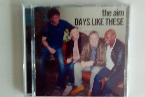 Days Like These CD Album - The Aim