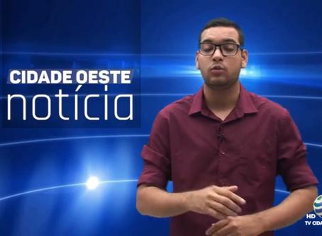 CIDADE OESTE NOTÍCIAS DIA 30/08/2019