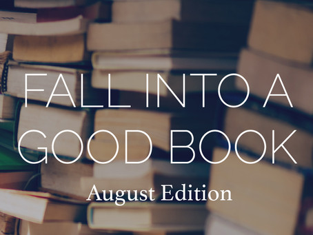 Fall Into A Good Book | August 2019