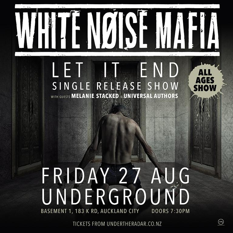 White Noise Mafia - Let It End