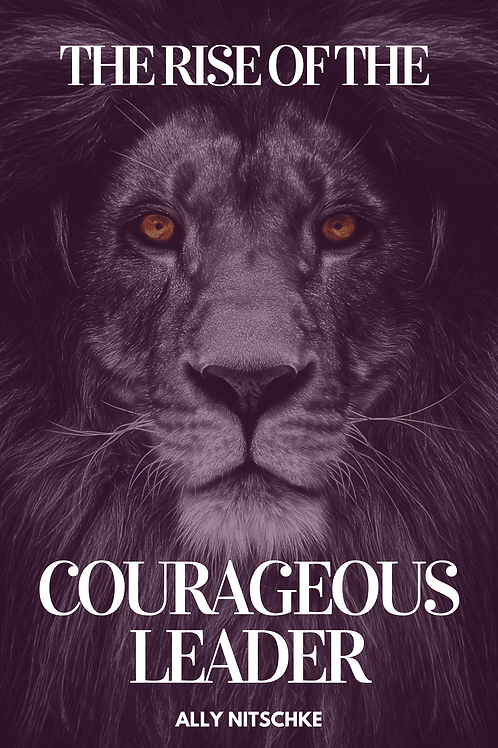 The Rise Of The Courageous Leader