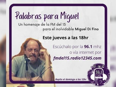 """""""Palabras para Miguel"""": un homenaje de la FM del 15 a Miguel DI Fino"""