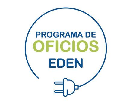 Se viene la 4° Edición del Programa de Oficios EDEN