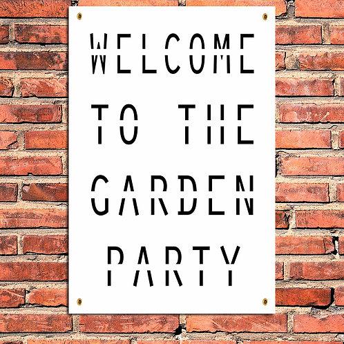 WELCOME TO THE GARDEN PARTY WHITE, GARDEN PRINT