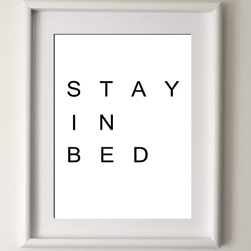 STAY IN BED PRINT