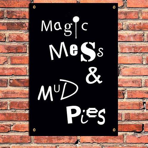 MAGIC, MESS & MUD PIES, GARDEN PRINT