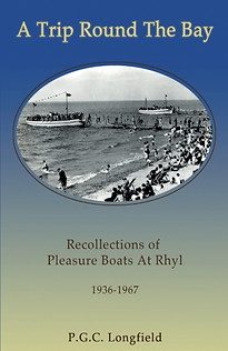 A Trip Round the Bay –recollections of pleasure boats at Rhyl - by Patrick Longfield