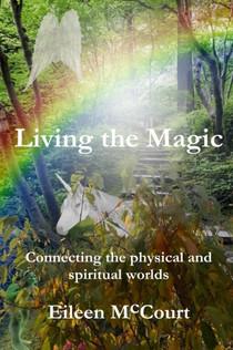 Living the Magic by Eileen McCourt
