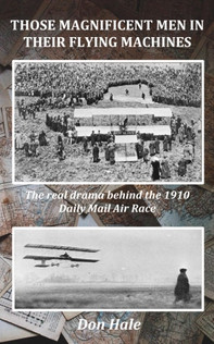 Those Magnificent Men in their Flying Machines by Don Hale