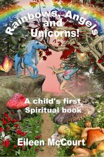 Rainbows, Angels and Unicorns by Eileen McCourt