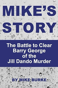 Mike's Story – the battle to clear Barry George of the Jill Dando murder by Mike Burke