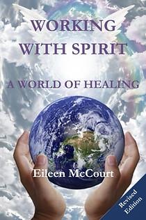 Working with Spirit by Eileen McCourt