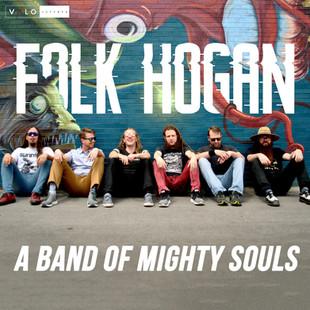 Folk Hogan - A Band of Mighty Souls