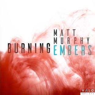 Matt Murphy - Burning Embers