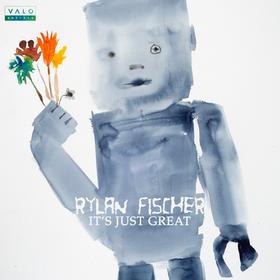 Rylan Fischer - It's Just Great