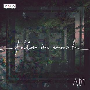 Ady - Follow Me Around