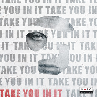 Take You In It