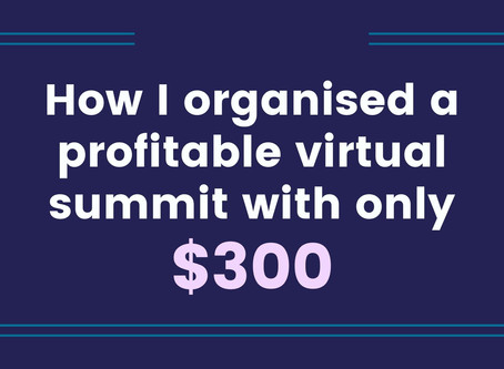 How I organised a profitable virtual summit with only $300