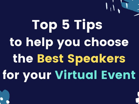 5 Tips to Help you Choose the Best Speakers for Your Virtual Event