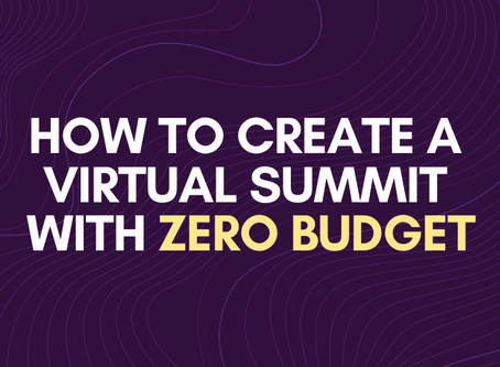 How to Create a Virtual Summit with Zero Budget