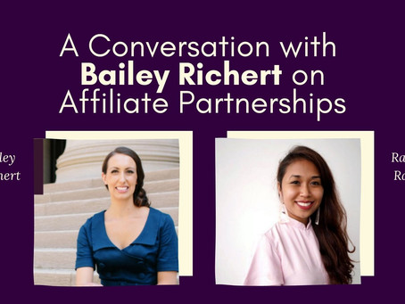 A Conversation with Bailey Richert on Affiliate Partnerships