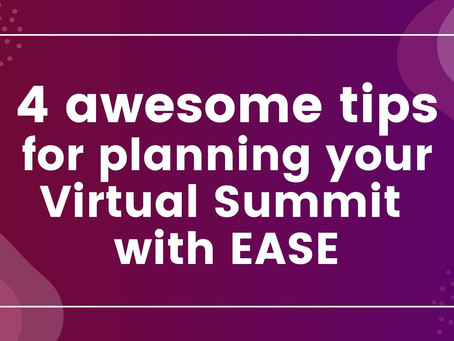 4 Awesome Tips to Organise Your Next Virtual Summit With EASE