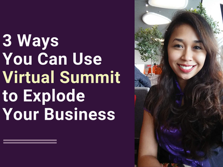 3 Ways You Can Use Virtual Summit to Explode Your Business