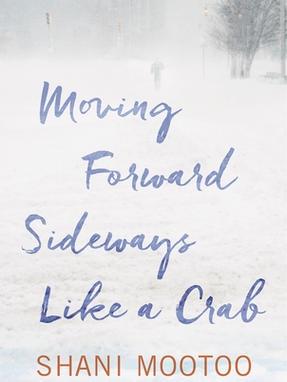 Moving Forward Sideways Like a Crab, by Shani Mootoo