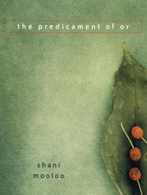The Predicament of Or, by Shani Mootoo